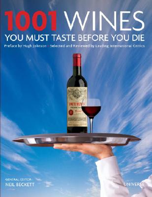 1001 Wines You Must Taste Before You Die By Beckett, Neil (EDT)/ Johnson, Hugh (CON)